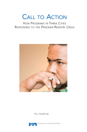 Call to Action: How Programs in Three Cities Responded to the Prisoner Reentry Crisis